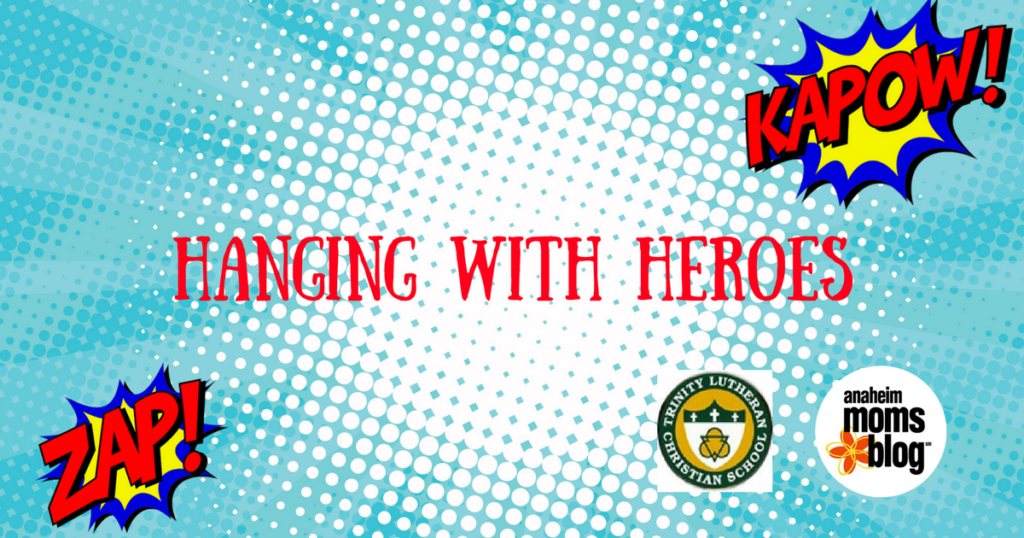 Hanging with Heroes Anaheim Moms Blog