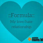 Formula: My Love/Hate Relationship