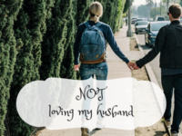 NOT loving my husband