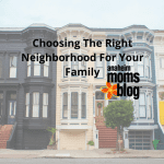 Choosing The Right Neighborhood For Your Family