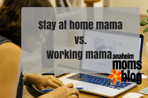 Stay at home mama vs. Working mama