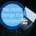 "Top 5 craziest things I've ""Googled"""