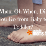 When, Oh When, Did You Go from Baby to Toddler?