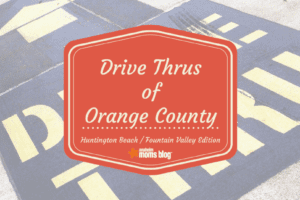 Drive Thrus of Orange County_Huntington Beach _ Fountain Valley_ Costa Mesa Edition