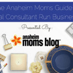 The Anaheim Moms Guide to Local Consultant Run Businesses