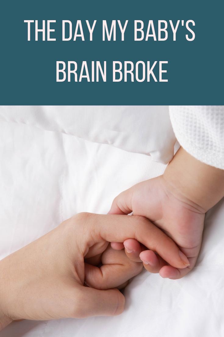 the day my baby's brain broke PIN