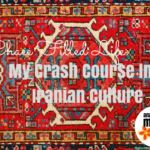 A Chaee Filled Life: My Crash Course Into Iranian Culture