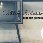Children's Television Shows {And the Questions I Have}