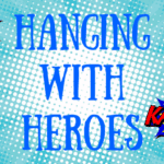 Hanging with Heroes {Event Recap}