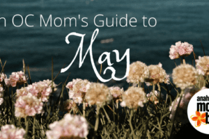 An OC Mom's Guide to