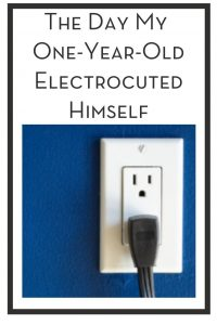 The Day My One-Year-Old Electrocuted Himself PIN