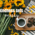When Kindness Gets Messy