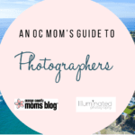 An OC Mom's Guide To Photographers In Orange County