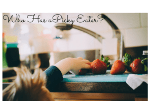 Do You Have a Picky Eater-