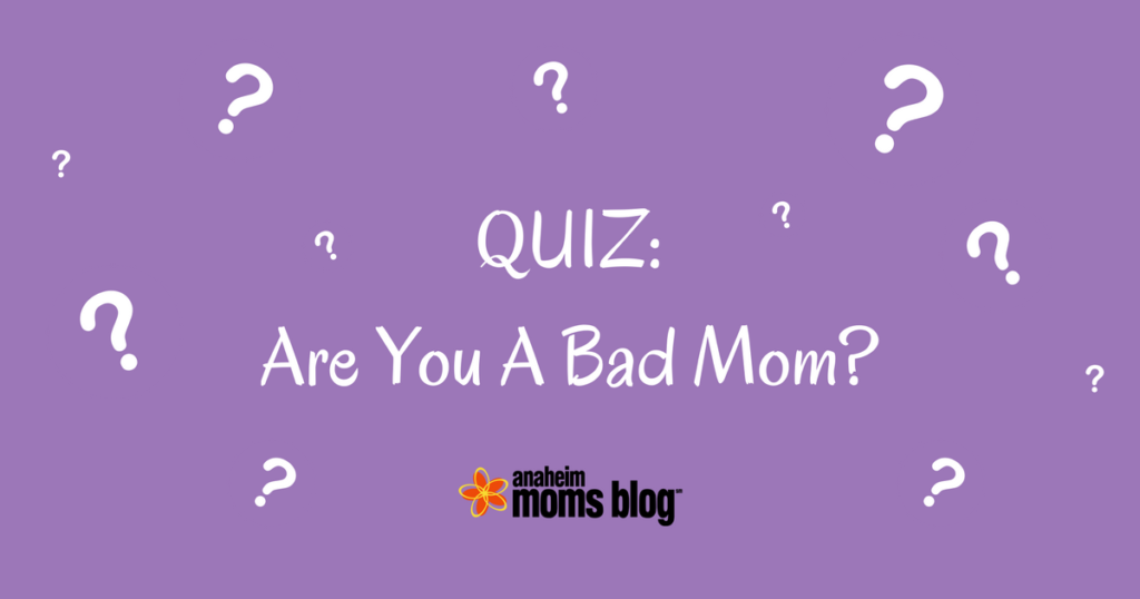 quiz are you a bad mom