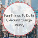 Fun Things to do in Orange County