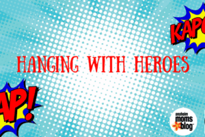 Hanging with Heroes 2018