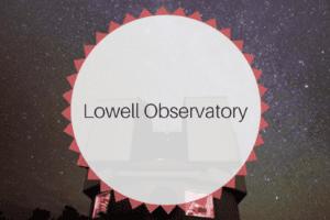 Lowell Observatory - Flagstaff