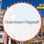 Downtown Flagstaff & Beyond