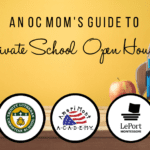 An OC Mom's Guide To Private School Open Houses