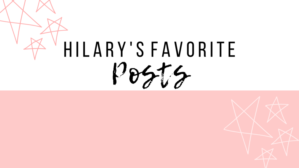 Hilary's Top 3 Favorite Posts of 2018