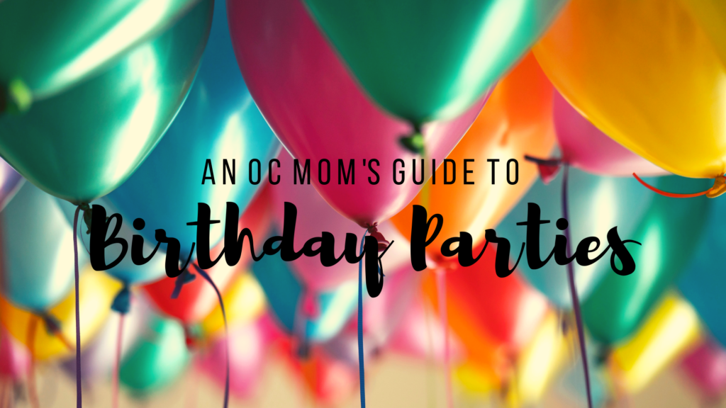Orange Countys Ultimate Birthday Party Guide