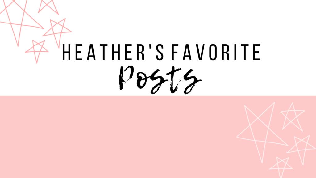 Heather's Favorite Posts