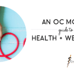 An OC Mom's Guide to Health + Wellness