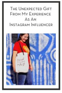 The Unexpected Gift From My Experience As An Instagram Influencer PIN