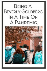 Being A Beverly Goldberg In A Time Of A Pandemic PIN