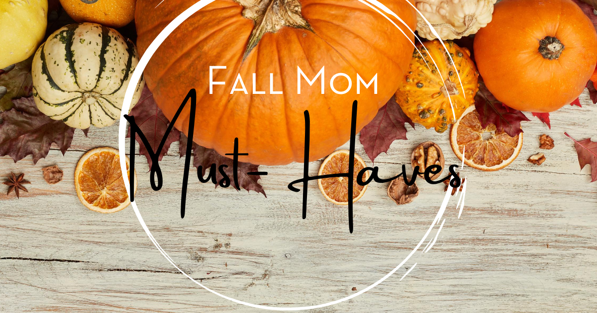 fall mom must-haves