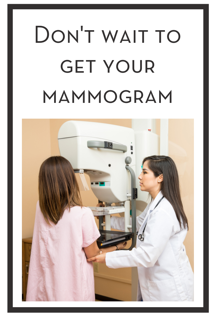 don't wait to get your mammogram