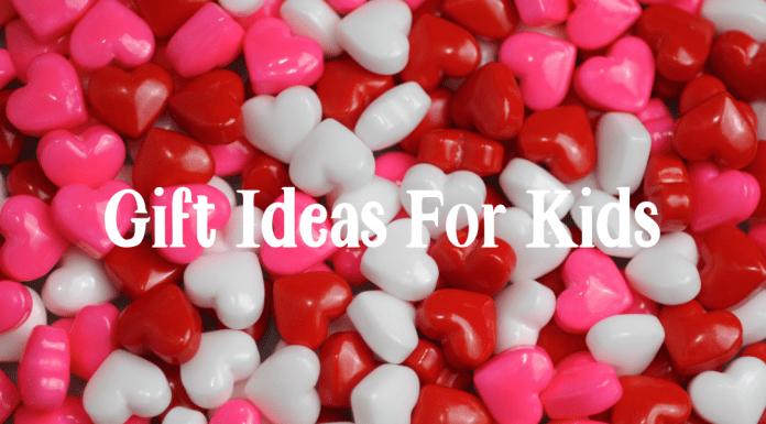 Valentine's Gift Ideas For Kids