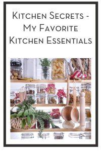 Kitchen Secrets - My Favorite Kitchen Essentials PIN