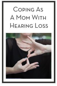 Coping As A Mom With Hearing Loss PIN