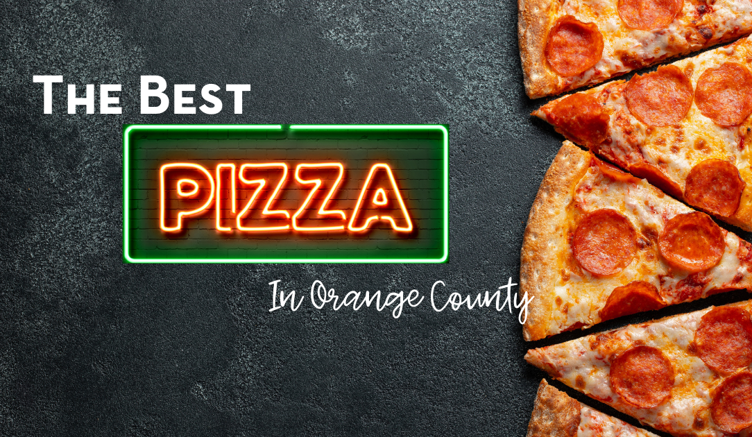 the best pizza in orange county