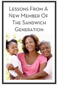 Lessons From A New Member Of The Sandwich Generation PIN
