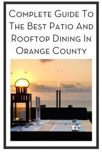 Complete Guide To The Best Patio And Rooftop Dining In Orange County PIN
