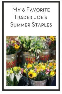 My 8 Favorite Trader Joe's Summer Staples PIN