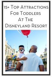 15+ Top Attractions For Toddlers At The Disneyland Resort PIN