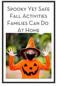 Spooky Yet Safe Fall Activities Families Can Do At Home PIN
