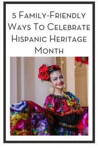 5 Family-Friendly Ways To Celebrate Hispanic Heritage Month PIN