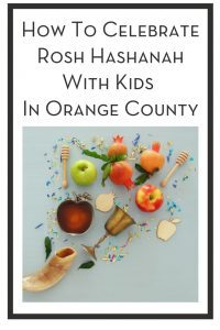 How To Celebrate Rosh Hashanah With Kids In Orange County PIN